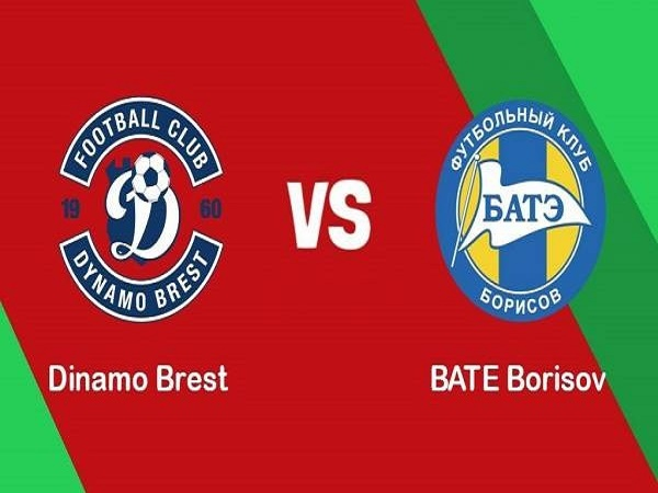 Nhận định Dinamo Brest vs BATE Borisov, 23h00 ngày 20/05