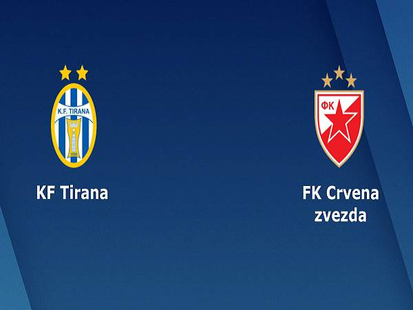 Nhận định Tirana vs Crvena Zvezda 01h00, 26/08 - Champions League
