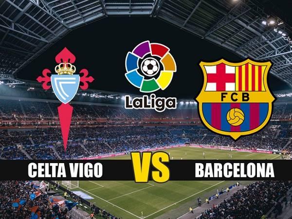 Nhận định Celta Vigo vs Barcelona 02h30, 02/10 - VĐQG Tây Ban Nha