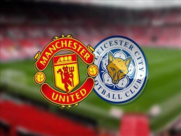 Nhận định Man Utd vs Leicester, 0h00 ngày 12/5