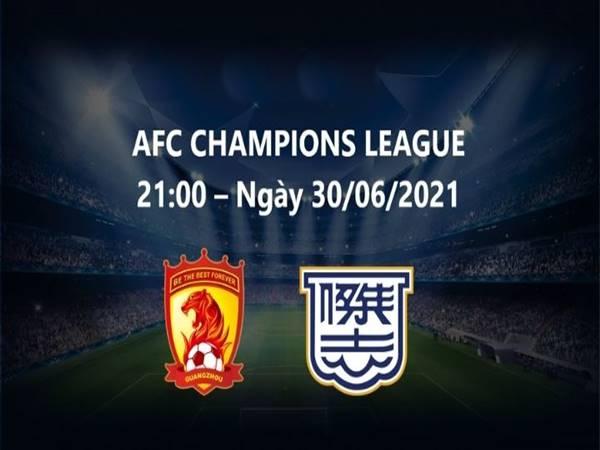 Nhận định Guangzhou FC vs Kitchee, 21h00 ngày 30/6
