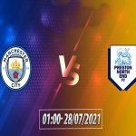 Nhận định Man City vs Preston NE, 1h00 ngày 28/7 GHCLB