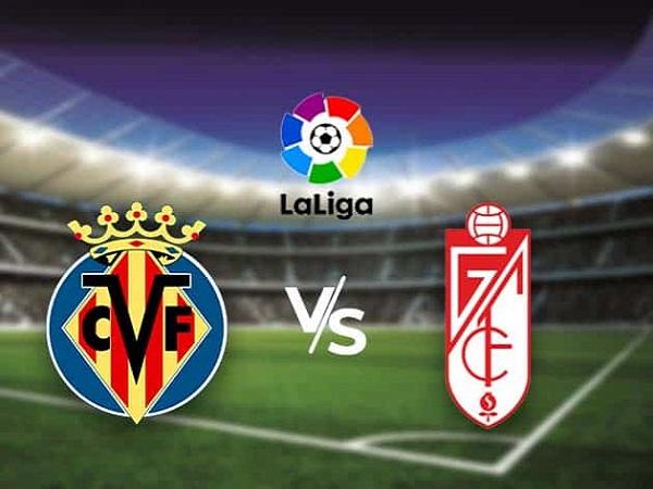 Nhận định Villarreal vs Granada – 01h00 17/08, VĐQG Tây Ban Nha