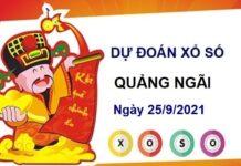 Dự đoán XSQNG ngày 25/9/2021